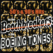 50's and 90's Hits by the Beachbreakers and the Boeing Tones