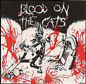 BLOOD ON THE CATS