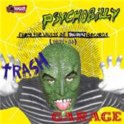 PSYCHOBILLY TRASH GARAGE FROM THE VAULTS OF BIG BEAT RECORDS