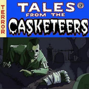 Tales From The Casketeers