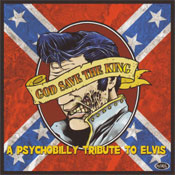 GOD SAVE THE KING: A PSYCHOBILLY TRIBUTE TO ELVIS