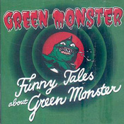 Funny Tales about Green Monster