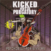 KICKED OUTTA PURGATORY... PSYCHOBILLY FOR SINNERS!