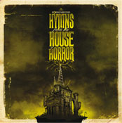 HYMNS FROM THE HOUSE OF HORROR