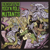 THE NIGHT OF THE ROCK'N'ROLL MUTANTS