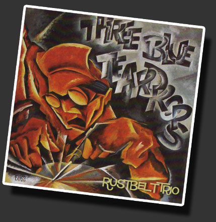 Three Blue Teardrops - Rustbelt Trio
